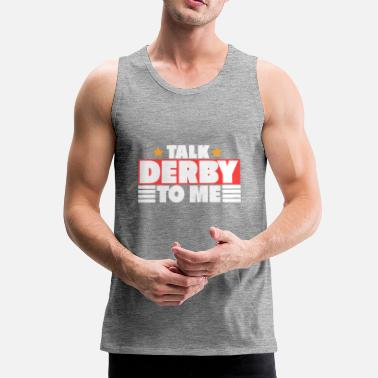 Derby TALK DERBY - Men's Premium Tank Top