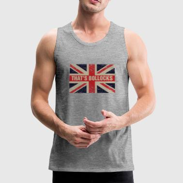 That's bollocks On Britain Flag Funny UK English - Men's Premium Tank Top