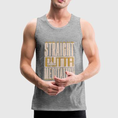 Right out of the meditation gift idea - Men's Premium Tank Top