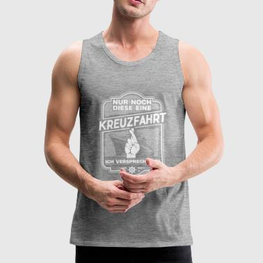 Cruise Promise - Cool cruise-shirt - Mannen Premium tank top