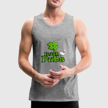 Bar Pub Irish pubs funny pubs shirt - Men's Premium Tank Top