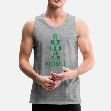 keep calm and play football - Miesten premium hihaton paita
