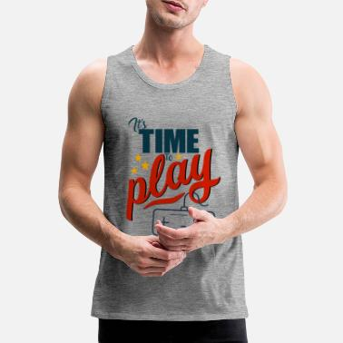 Time Its time to play | Gamer & Streamer | Controller - Männer Premium Tanktop