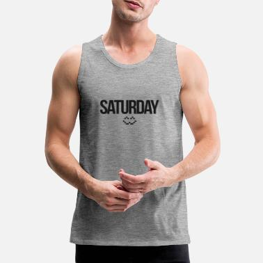Saturday Saturday - Men's Premium Tank Top
