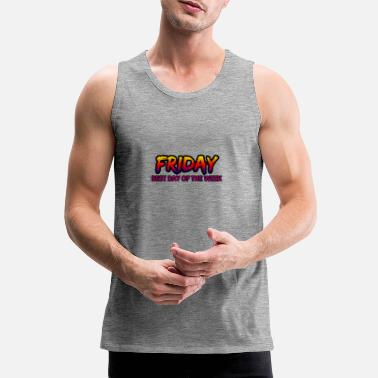 Day Of The Week Friday's best day of the week - Men's Premium Tank Top