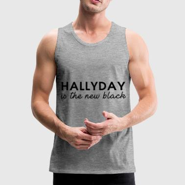 Hallyday is the new black - Débardeur Premium Homme