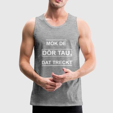 Low German saying Funny Funny Gift Idea - Men's Premium Tank Top