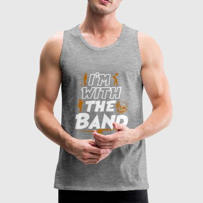 Im With The Band - Men's Premium Tank Top