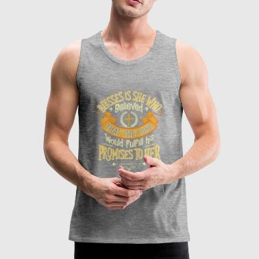 BLESSES IS SHE WHO BELIEVED DESIGNS - Men's Premium Tank Top