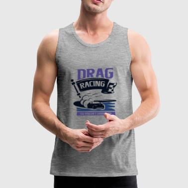Dragster acceleration race - Men's Premium Tank Top