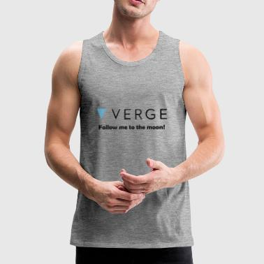 Verge - ¡Sígueme a la luna! XVG Crypto Currency - Tank top premium hombre