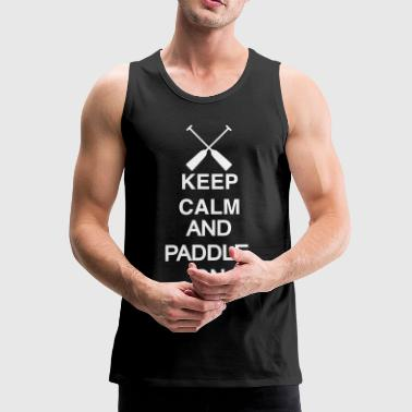 Keep calm and paddle on white 1 c - Männer Premium Tank Top