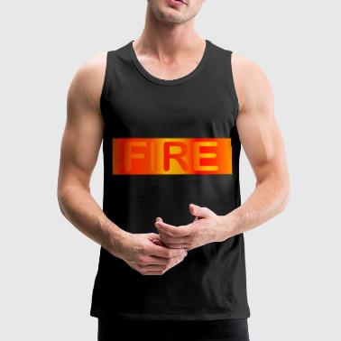 Fire Fire / fire - Men's Premium Tank Top