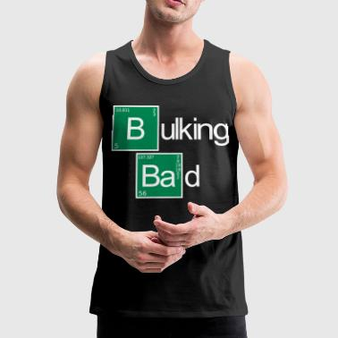 Bulking Bad - Men's Premium Tank Top