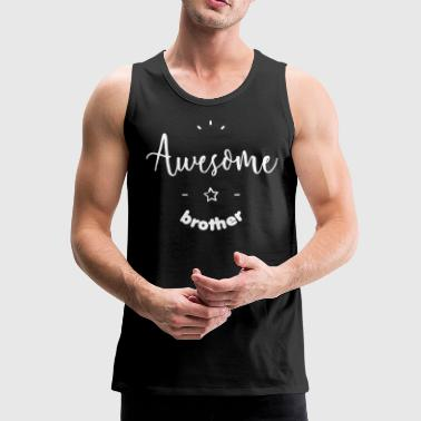 Awesome Brother - Débardeur Premium Homme