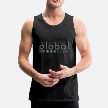 Global Ik ben de global player - Mannen Premium tank top