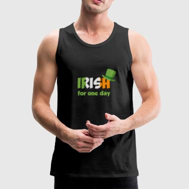 Irish for a day - St. Patrick's Day - Festival - Men's Premium Tank Top