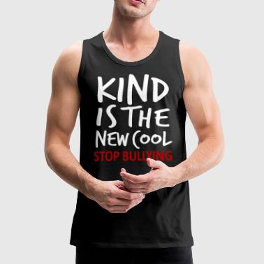 Child Is The New Cool Stop Bullying Anti Bullying - Men's Premium Tank Top
