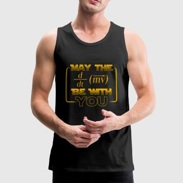 May the power be with you - gift - Men's Premium Tank Top