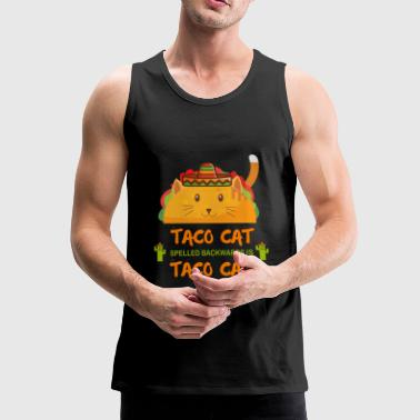 Taco Cat Spelled Backwards Is Taco Cat - Men's Premium Tank Top