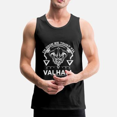 Viking In Odin we trust til VALHALL - with LOKI and THOR - Men's Premium Tank Top