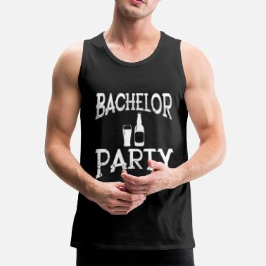 Bachelor Party Bachelor Party Bachelor Party - Men's Premium Tank Top