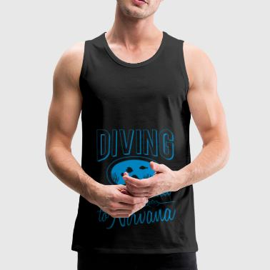 Nirvana Diving is the shortcut to Nirvana gift - Men's Premium Tank Top