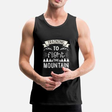 Mountain Training to fight the mountain - hiking camper - Männer Premium Tanktop