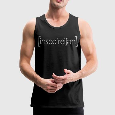 inspiration - Men's Premium Tank Top