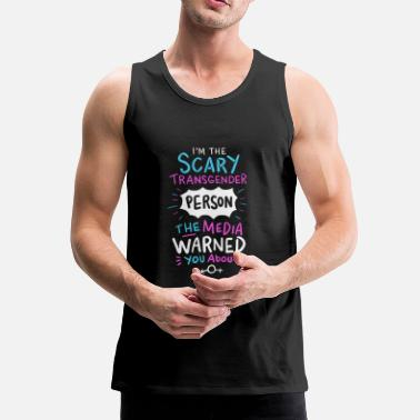 Transgender The Scary Transgender Person The Media Warned You - Men's Premium Tank Top