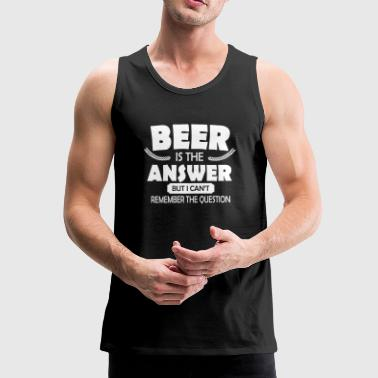 Beer is the answer - Mannen Premium tank top