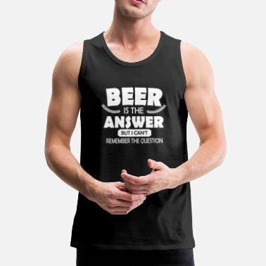 Bier Beer is the answer - Mannen Premium tank top