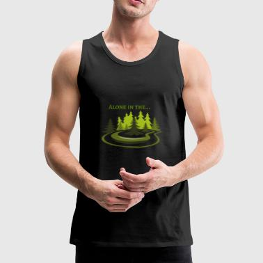 Alone in the forest gift nature trees landscape - Men's Premium Tank Top