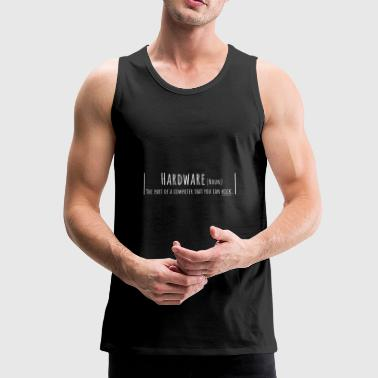Hardware Hardware Definition - Männer Premium Tank Top