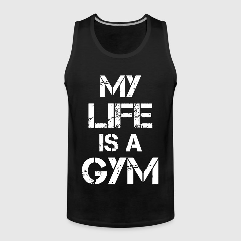 My life is a gym - Men's Premium Tank Top