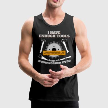 Enough Tools Woodworker Lumberjack Axe Chainsaw - Men's Premium Tank Top