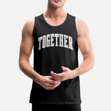 Together Together - Men's Premium Tank Top