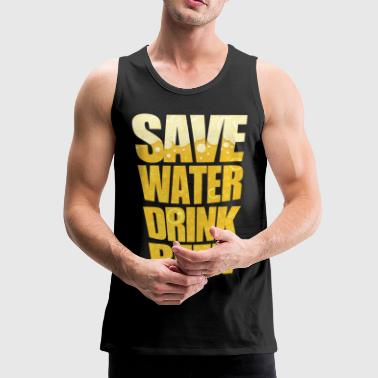 SAVE WATER DRINK BEER - Männer Premium Tank Top