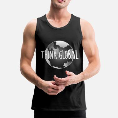 Global think global / global denken / global - Männer Premium Tanktop