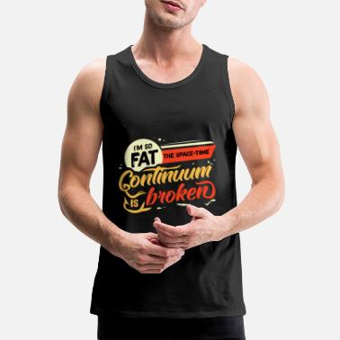 Fat Lazy fat fat fat fat gift idea - Men's Premium Tank Top