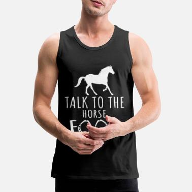 Talk to the Horse Foot. - Men's Premium Tank Top