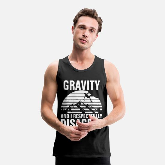 Gift Idea Tank Tops - Gravity And I Respectfully Disagree Funny Rock Cli - Men's Premium Tank Top black