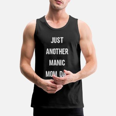 Mom Just Another Manic Mom Day - Men's Premium Tank Top