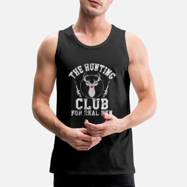 Hunting Hunting Hunting Club. hunt - Men's Premium Tank Top