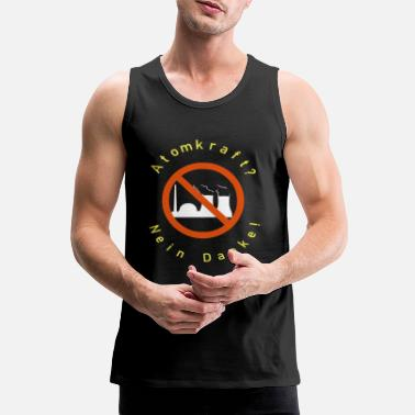 Nuclear Waste nuclear power no thanks no nuclear waste - Men's Premium Tank Top
