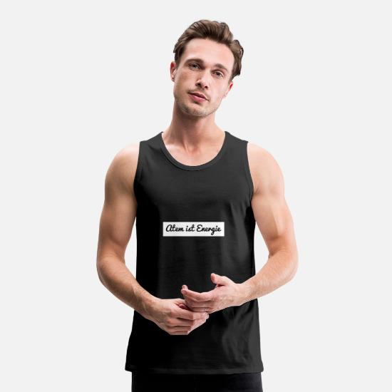 Bless You Tank Tops - Breath is energy - Men's Premium Tank Top black