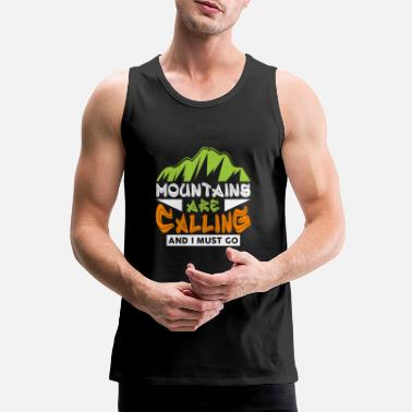 Fernweh The mountains are calling and I must go Wanderer - Männer Premium Tanktop