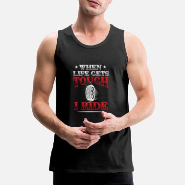 Twowheeled When Life Gets Tough, I ride bike shirt - Men's Premium Tank Top