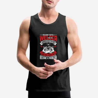 Oxyacetylene Welding You know that you are a welder - Men's Premium Tank Top