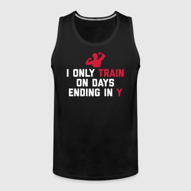 Train Days Ending Y Gym Quote - Männer Premium Tank Top
